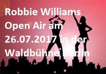 Robbie Williams – Das Berlin Open Air 2017 in der Waldbühne Berlin Zusatzkonzert - Waldbühne - 27.07.2017 - Konzert - Alecsa Hotel Berlin