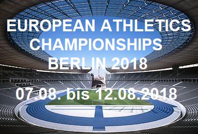 Leichtathletik Europameisterschaft 2018 - Olympiastadion - 07.08.2018 – 12.08.2018 - Sport - Alecsa Hotel Berlin